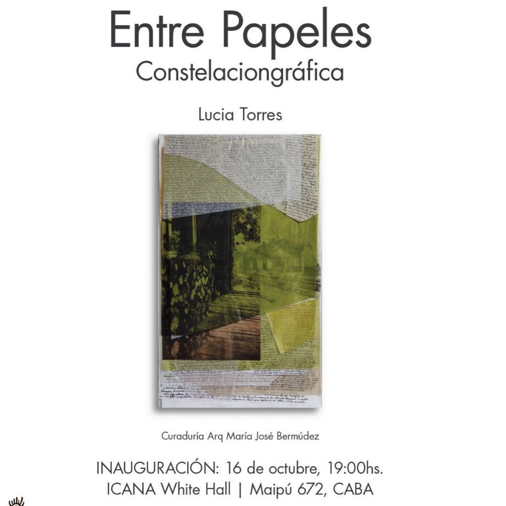 «ENTRE PAPELES» Constelaciongráfica, ICANA White Hall, CABA