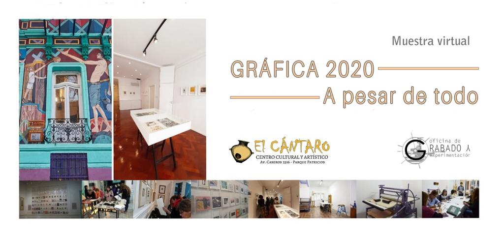 «GRÁFICA 2020» A pesar de todo. Centro Cultural «El Cántaro»