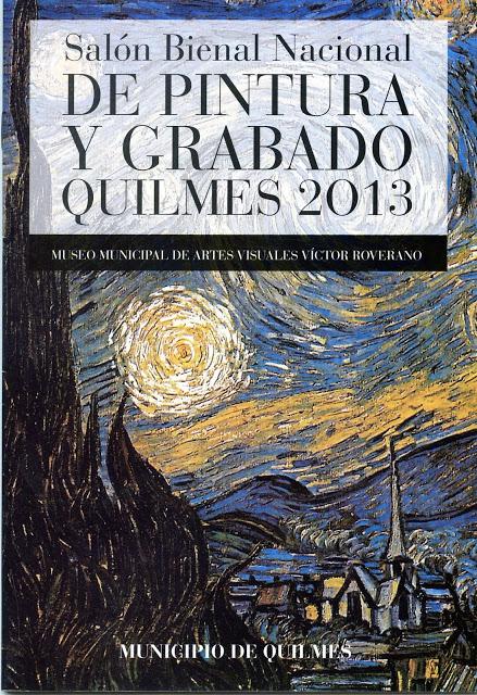 «Salón Bienal Nacional de PINTURA y GRABADO» QUILMES 2013, en el Museo Municipal de Artes Visuales Víctor Roverano